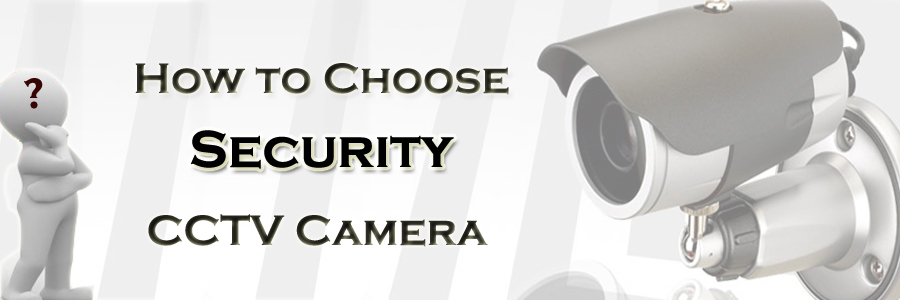 How to Choose a Security Camera?