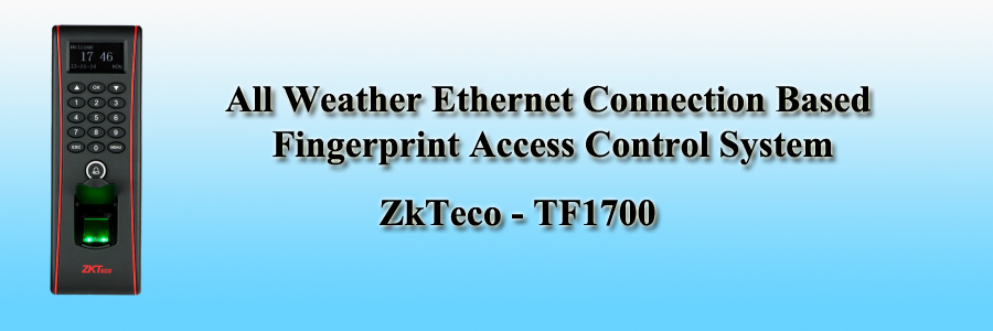 ZkTeco All Weather Ethernet Connection Based Fingerprint Access Control System - TF1700